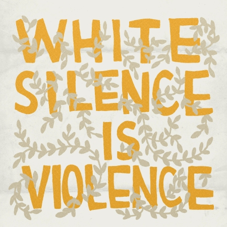 White Silence is Violence graphic, gray and yellow wording